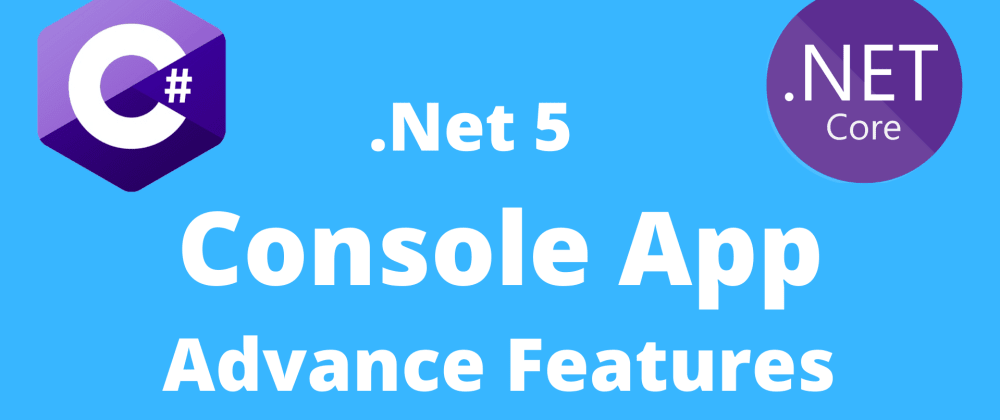 .NET 5 Console App with Dependency Injection, Serilog Logging, and AppSettings